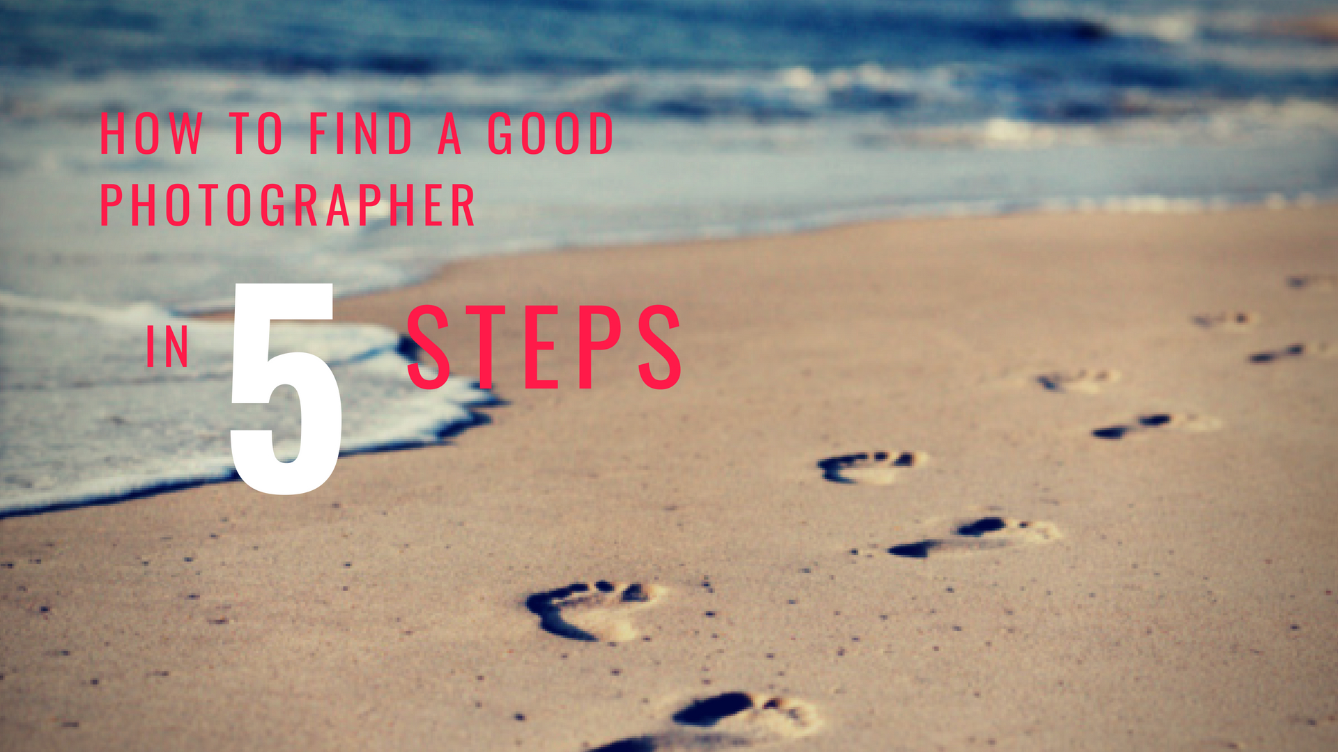 How to find a good photographer in 5 steps