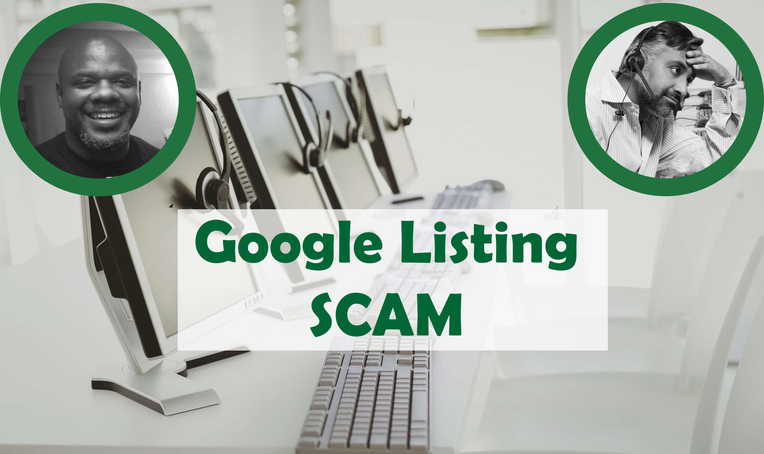 Google Listing Scam – Pay Attention
